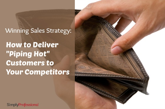 How to Hand-Warp & Deliver Fresh Sales to Your Competitors